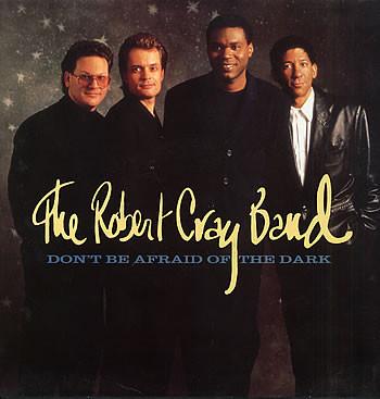 Robert Cray Band Don't Be Afraid Of The Dark Vinyl