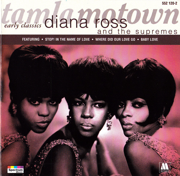 Ross, Diana and the Supremes Early Classics