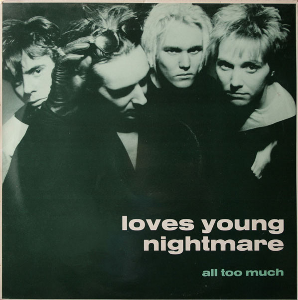 Love's Young Nightmare All Too Much Vinyl