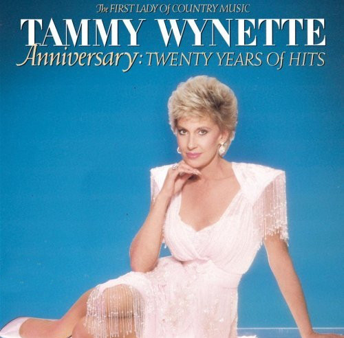 Wynette, Tammy Anniversary Twenty Years Of Hits The First Lady Of Country
