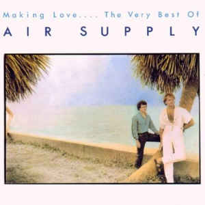 Air Supply Making Love - The Very Best Of