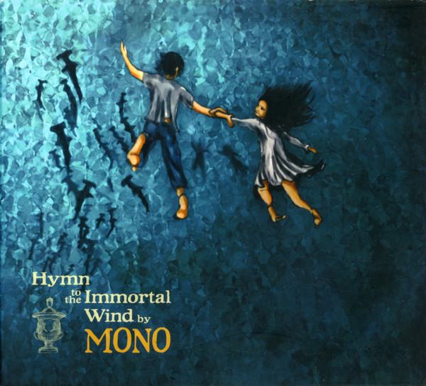 Mono Hymn To The Immortal Wind