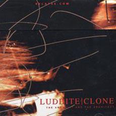 Luddite Clone The Arsonist And The Architect