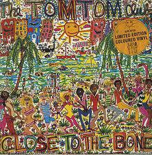 The Tom Tom Club Close To The Bone