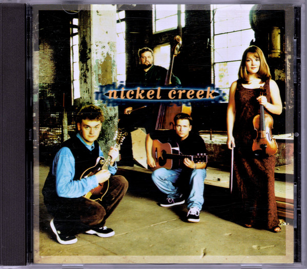 Nickel Creek Nickel Creek