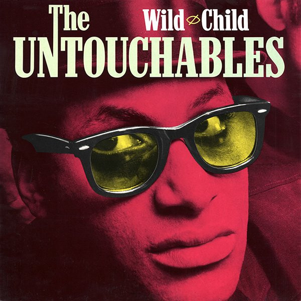 Untouchables (The) Wild Child