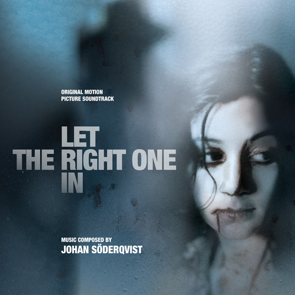 Johan Soderqvist Let The Right One In (Original Motion Picture Soundtrack)