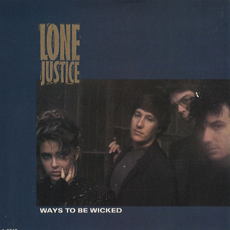 Lone Justice Ways To Be Wicked