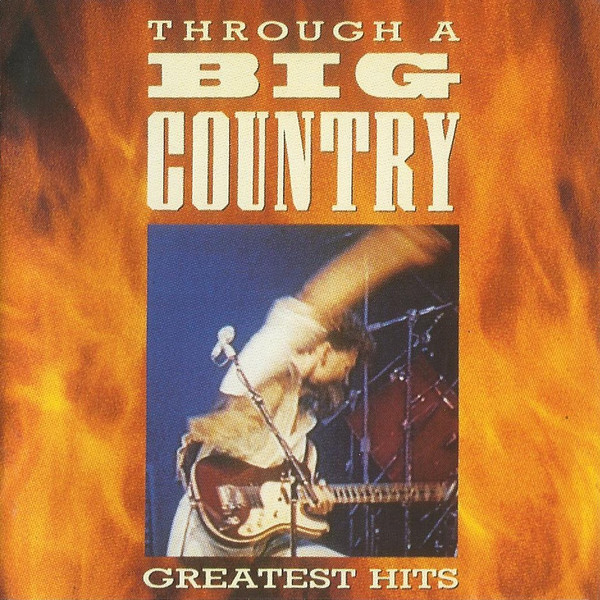 Big Country Through A Big Country - Greatest hits