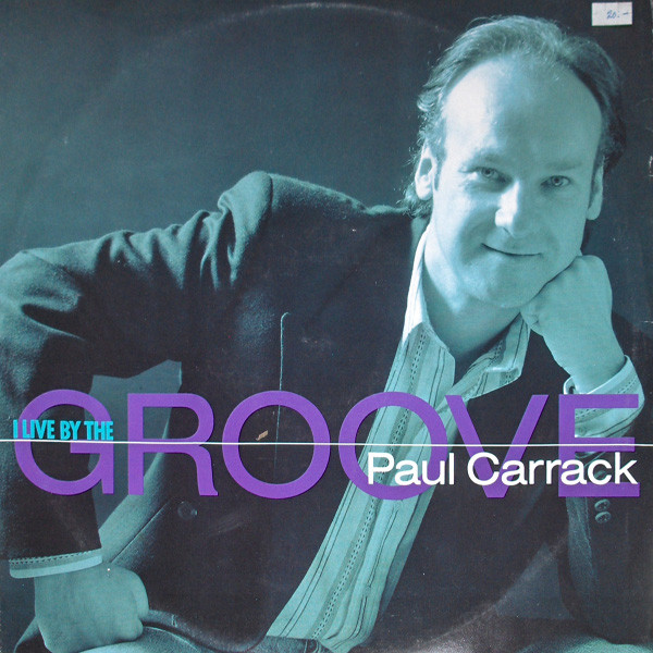 Carrack, Paul I Live By The Groove