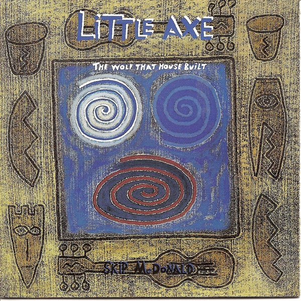 Little Axe The Wolf That House Built