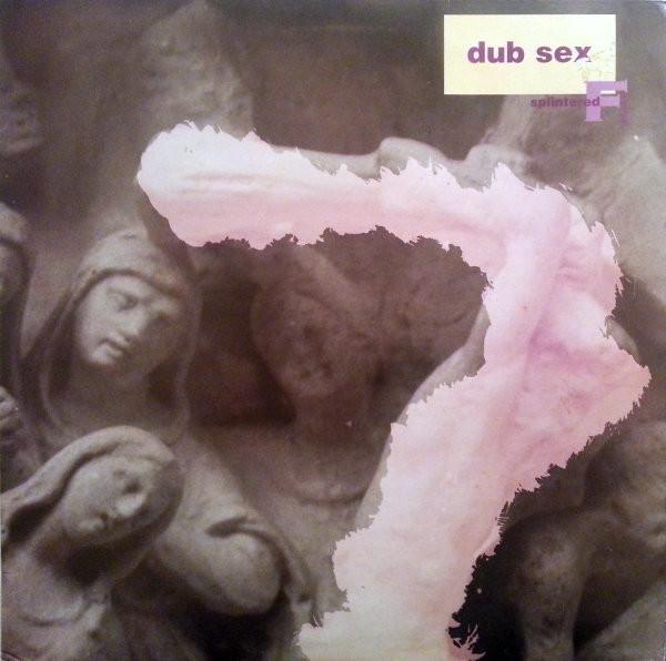 Dub Sex Splintered Faith