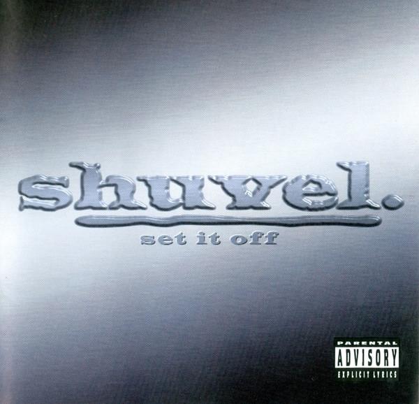 Shuvel Set It Off