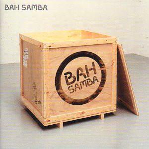 Bah Samba Bah Samba CD