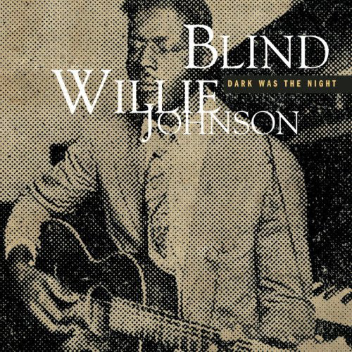 Johnson, Blind Willie Dark Was The Night