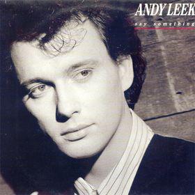 Leek Andy Say Something