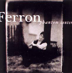 Ferron Phantom Centre CD