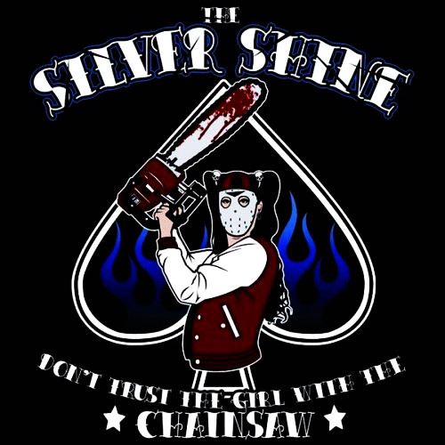 The Silver Shine Don't Trust The Girl With The Chainsaw