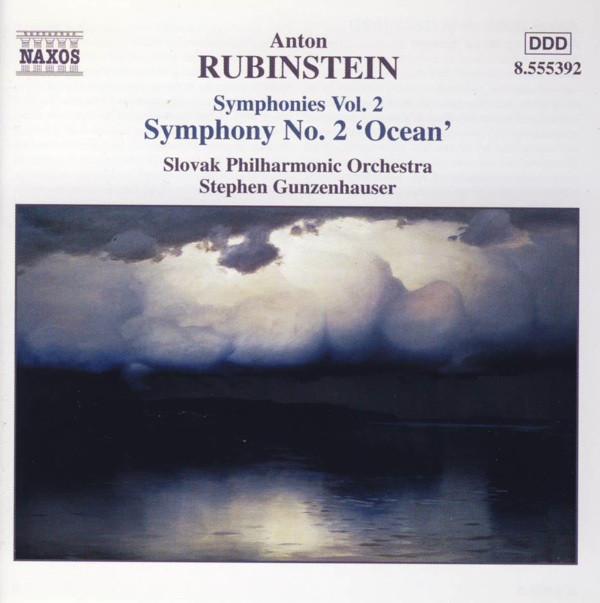 Anton Rubinstein, Slovak Philharmonic Orchestra, Stephen Gunzenhauser Symphonies Vo. 2 - Symphony No. 2 'Ocean'