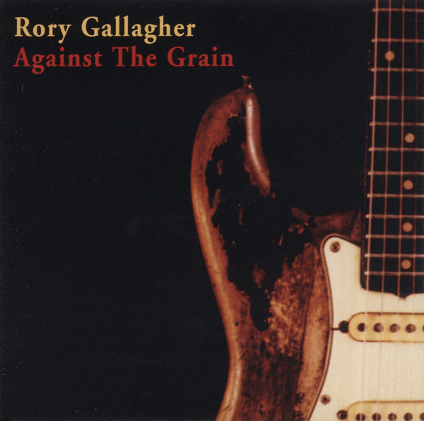 Gallagher, Rory Against The Grain CD