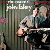 John Fahey The Essential John Fahey