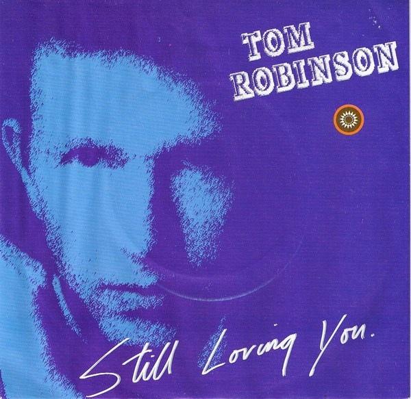 Robinson, Tom Still Loving You