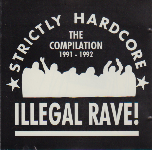 Various Illegal Rave! (Strictly Hardcore - The Compilation 1991-1992)