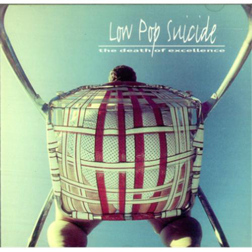 Low Pop Suicide The Death of Excellence