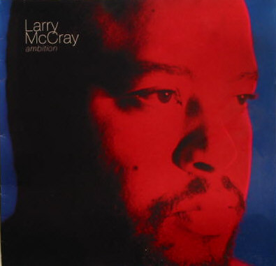 McCray, Larry Ambition