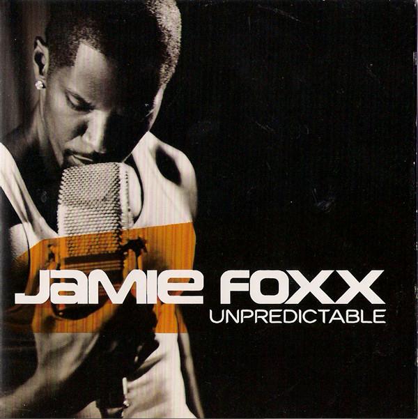 Foxx, Jamie Unpredictable