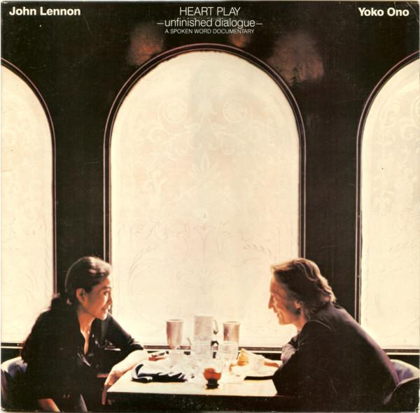 John Lennon & Yoko Ono Heart Play: Unfinished Dialogue