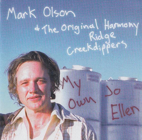 Mark Olson & The Original Harmony Ridge Creekdippers My Own Jo Ellen