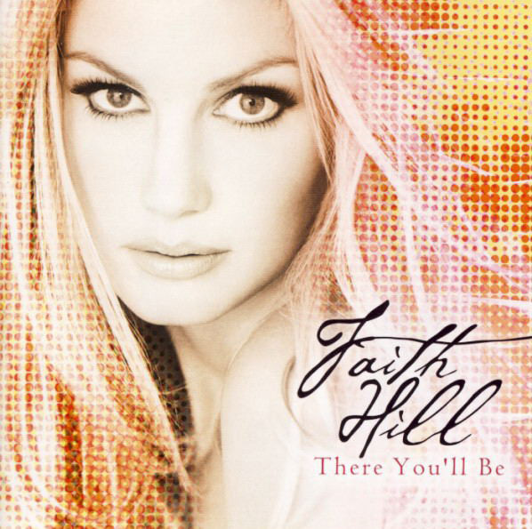 Hill, Faith There You'll Be CD