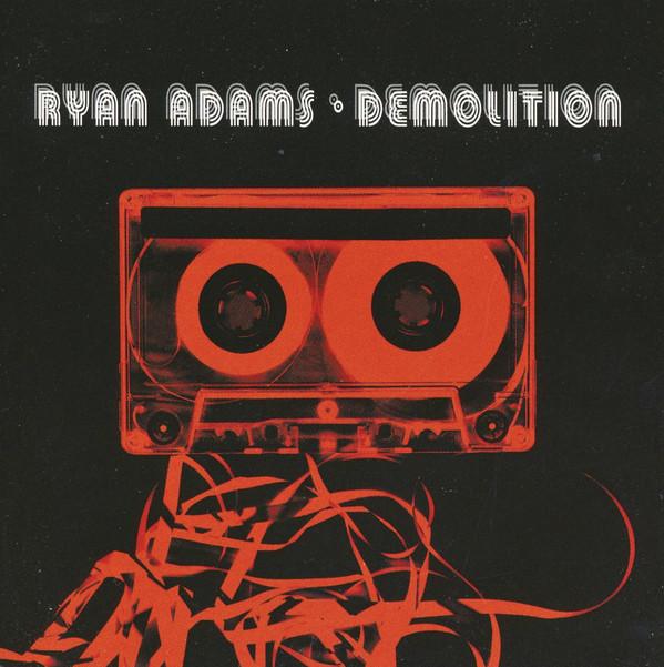 Adams, Ryan Demolition