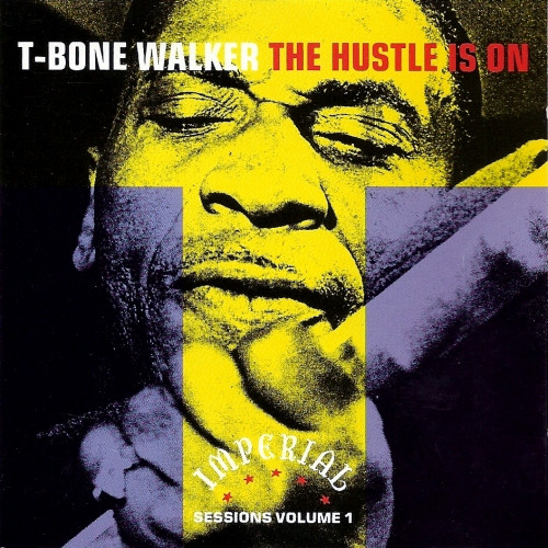 Walker, T-Bone The Hustle Is On CD