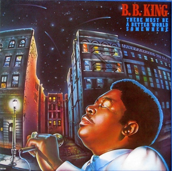 B.B. King There Must Be A Better World Somewhere Vinyl