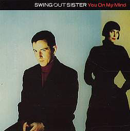 Swing Out Sister You On My Mind