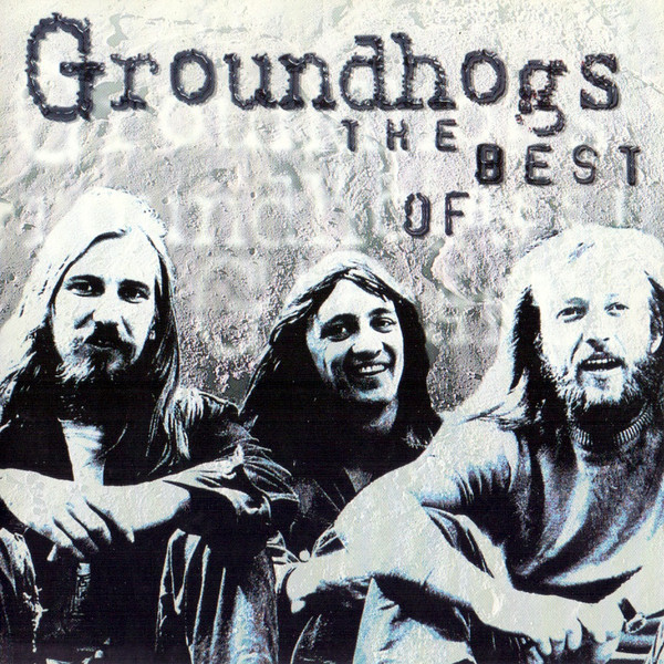 Groundhogs The Best Of The Groundhogs