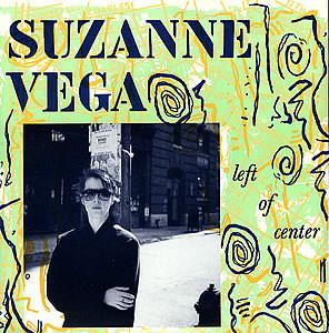 Vega, Suzanne Left of Center