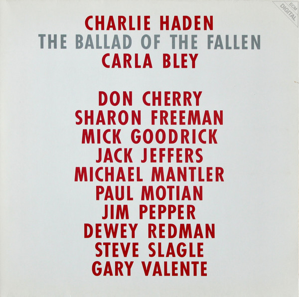 Charlie Haden, Carla Bley, Don Cherry, Sharon Freeman, Mick Goodrick, Jack Jeffers, Michael Mantler, Paul Motian, Jim Pepper, Dewey Redman, Steve Slagle, Gary Valente The Ballad Of The Fallen Vinyl