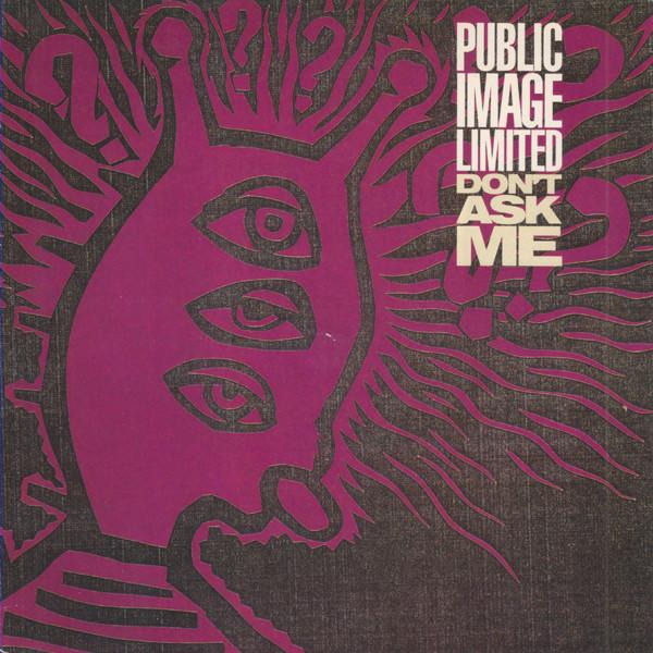 Public Image Limited / PIL Don't Ask Me