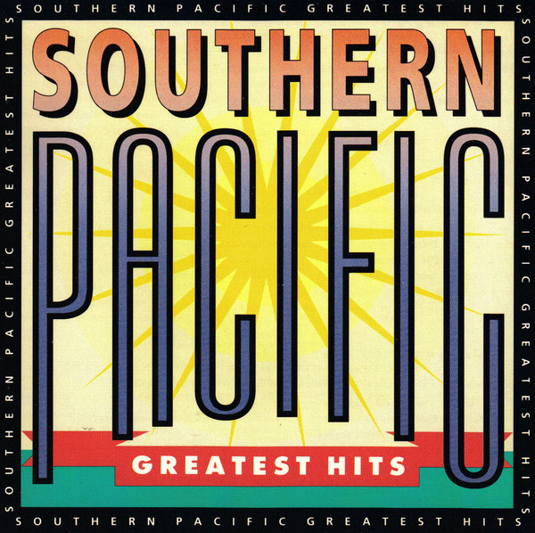 Southern Pacific Greatest Hits CD