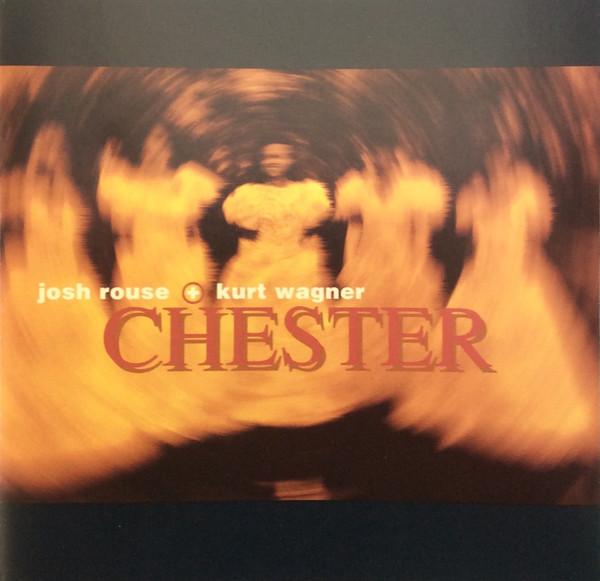Josh Rouse + Kurt Wagner Chester CD