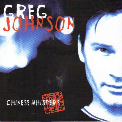 Johnson, Greg Chinese Whispers