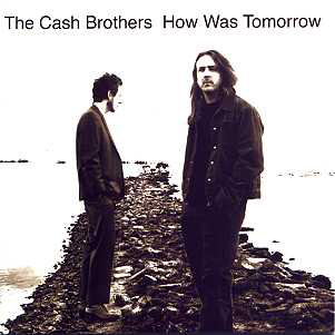 Cash Brothers (The) How Was Tomorrow Vinyl