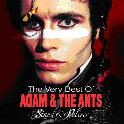 Adam And The Ants Stand And Deliver - The Very Best Of