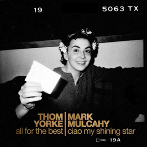 Yorke, Thom / Mark Mulcahy All For The Best / Ciao My Shining Star Vinyl