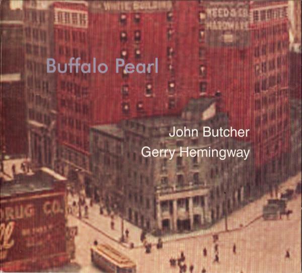 John Butcher / Gerry Hemingway Buffalo Pearl Vinyl