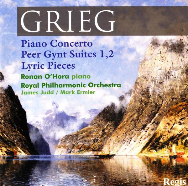Grieg - Ronan O'Hora, Royal Philharmonic Orchestra, James Judd, Mark Ermler Piano Concerto / Peer Gynt Suites 1,2 / Lyric Pieces