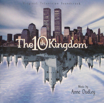 Anne Dudley The 10th Kingdom (Original Television Soundtrack)